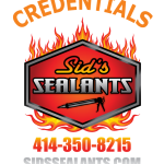 Sids Sealants Credentials call 414-350-8215